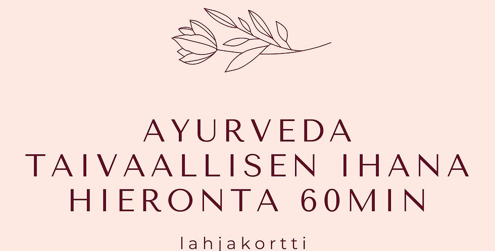 Lahjakortti Ayurveda Taivaallisen Ihana Hieronta