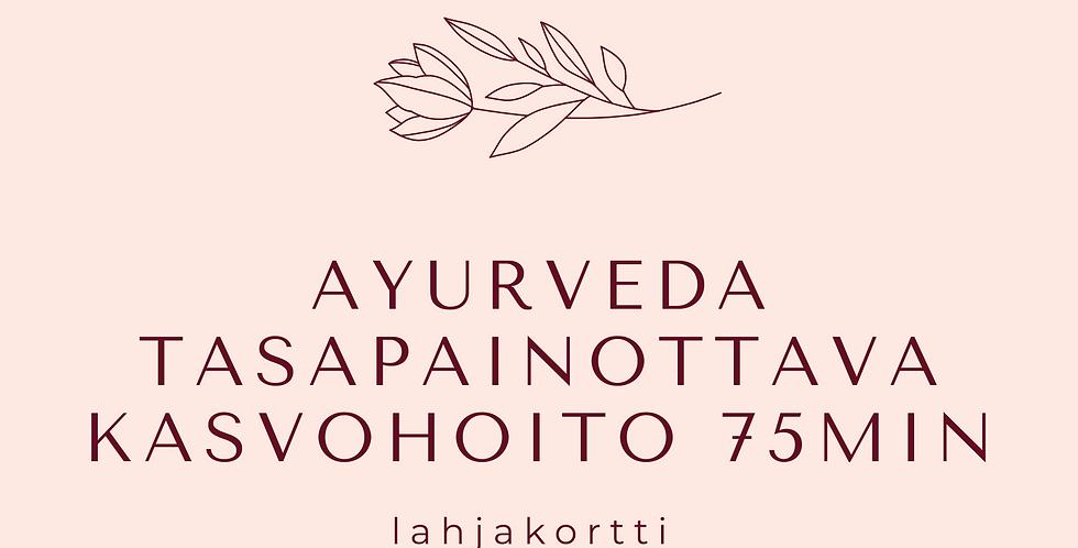 Lahjakortti Ayurveda Tasapainottava Kasvohoito 75min