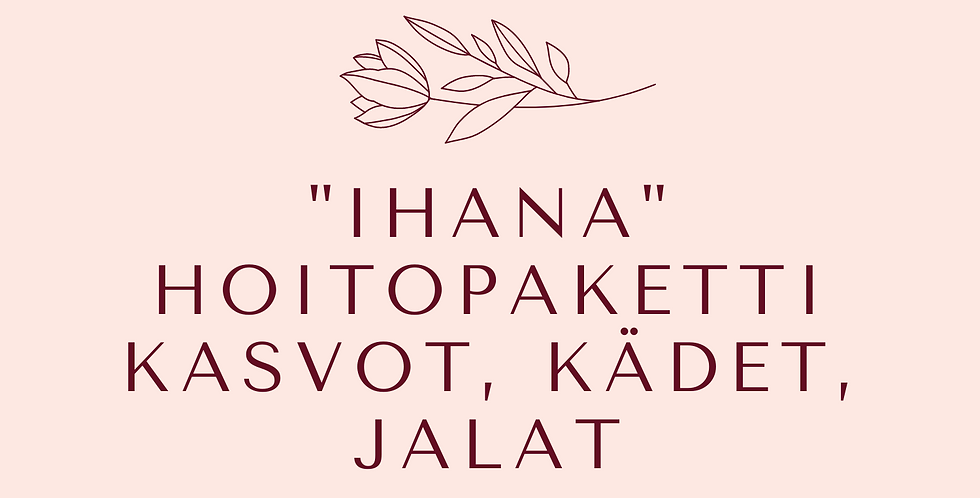 "Lahjakortti ""Ihana"" Hoitopaketti Kasvohoito, Manikyyri &Pedikyyri"
