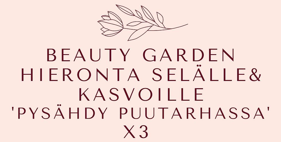 Lahjakortti Beauty Garden hieronta 'Pysähdy Puutarhassa' x3