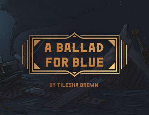 A Ballad For Blue