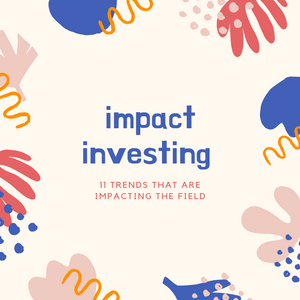 Impact Investing Trends in 2019
