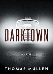 Darktown-Thomas Mullen-Review