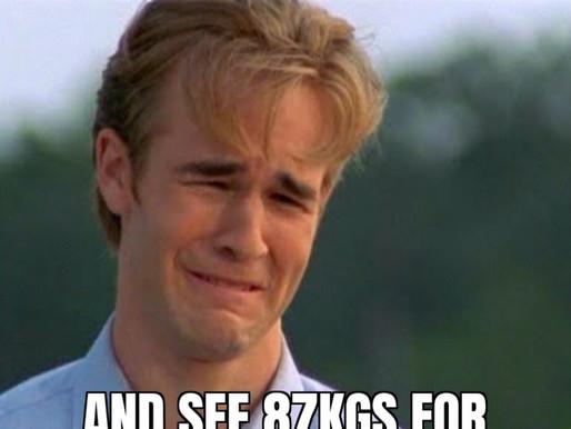 87kgs is edging nearer