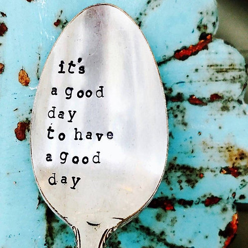 IT'S A GOOD DAY- Engraved Spoon