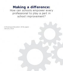 Making a difference: How can schools empower every professional to play a part in school improvement