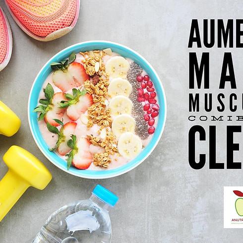 Aumenta Masa Muscular comiendo Clean