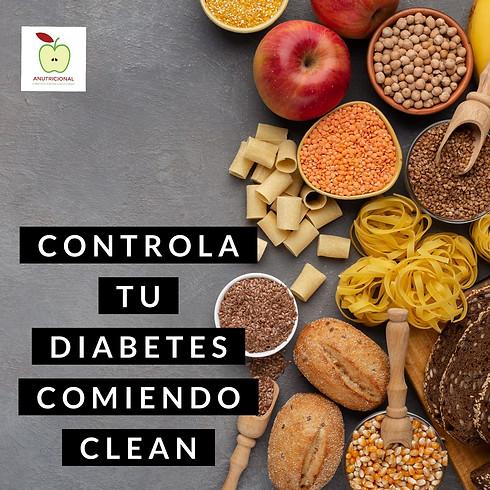 CONTROLA TU DIABETES Y BAJA DE PESO COMIENDO CLEAN