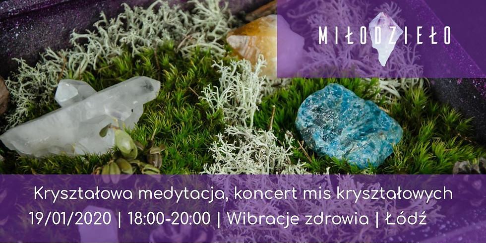 Kryształowa medytacja - koncert mis kryształowych - Łodź