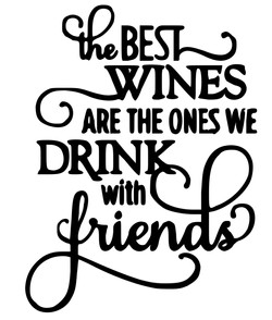 The best wines are the one we drink with