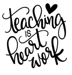 Teaching is Heart Work