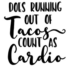 Does running out of Tacos
