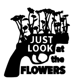 Just look at the Flowers 1
