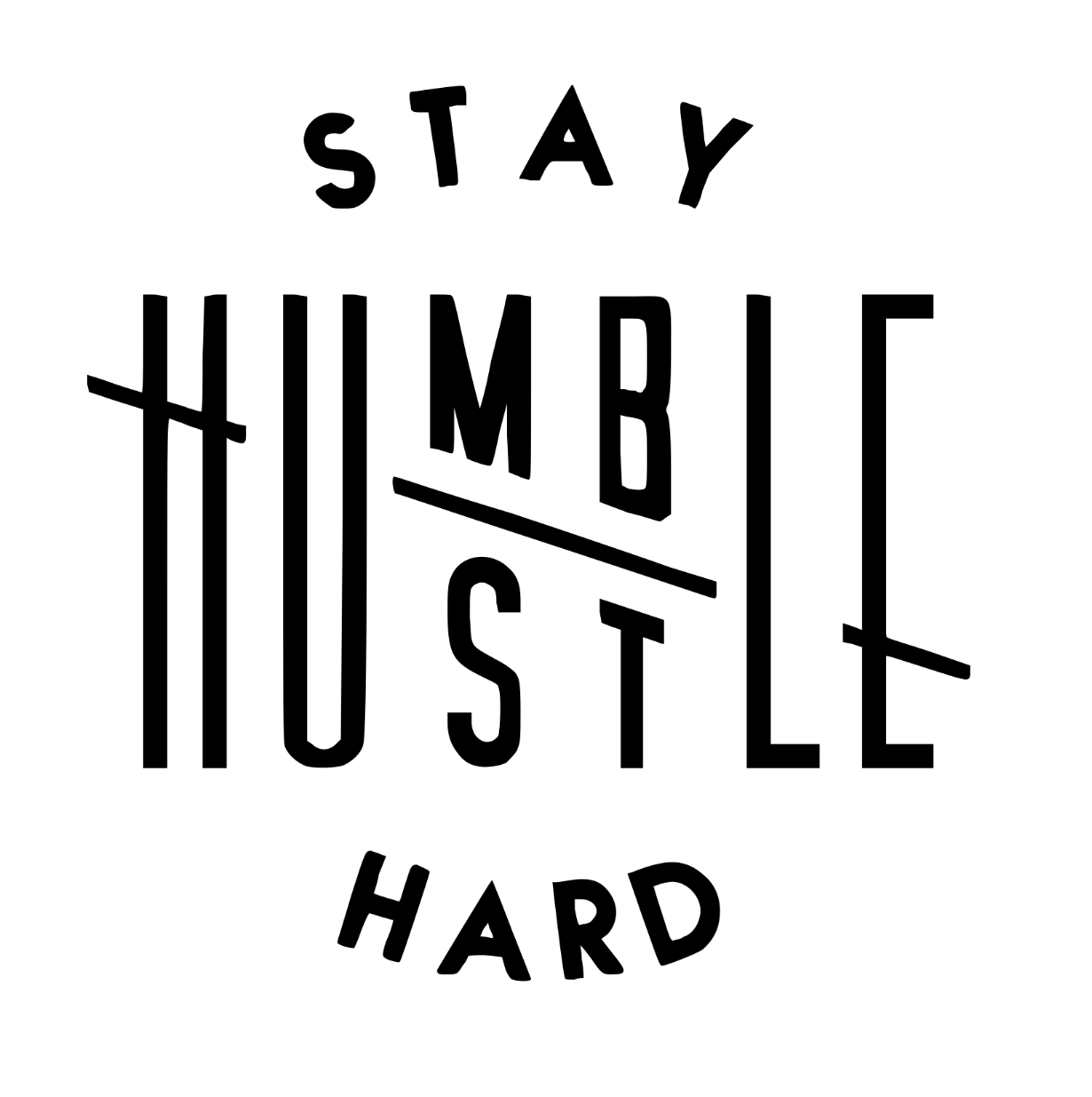 Stay Humble Hustle Hard 1