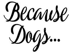 Because Dogs - Copy - Copy