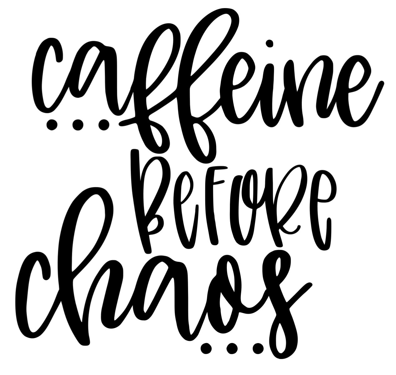 Caffine before Chaos - Copy - Copy