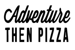 Adventure then pizza