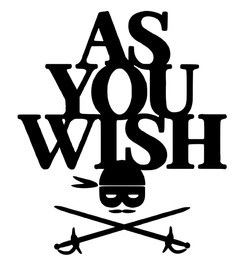 as you wish - Copy - Copy