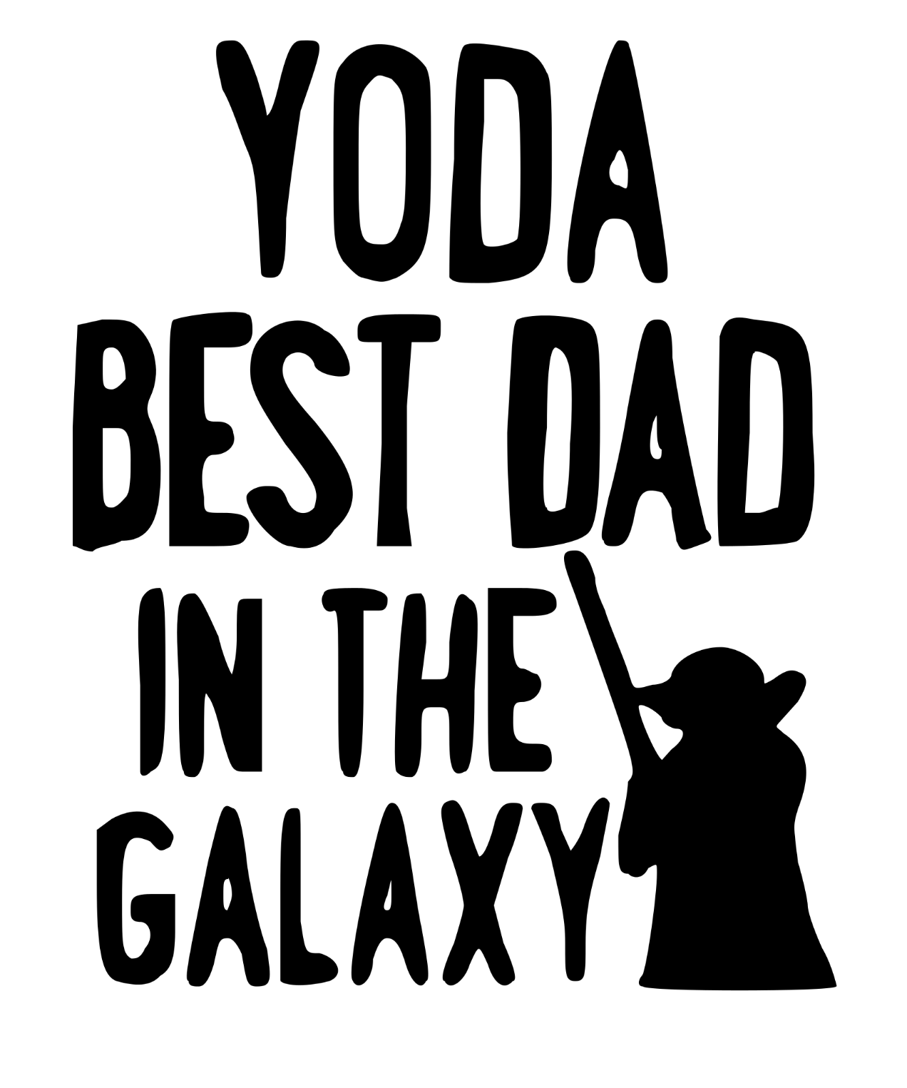 Yoda the best Dad