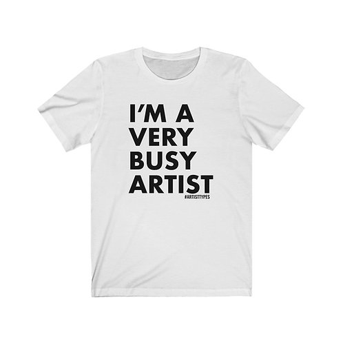 Very Busy Artist - Unisex Jersey Short Sleeve Tee