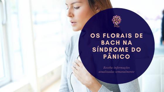 Os Florais de Bach na Síndrome do Pânico