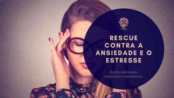 Rescue contra Ansiedade e o Estresse