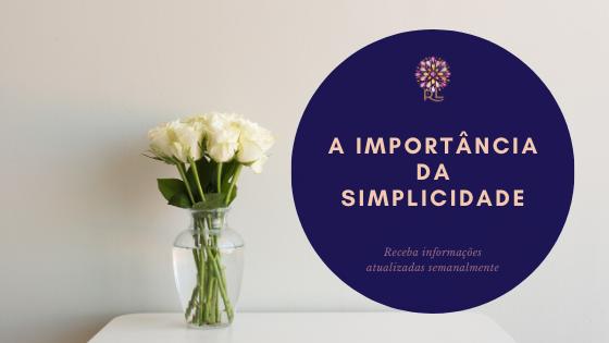 A Importância da Simplicidade