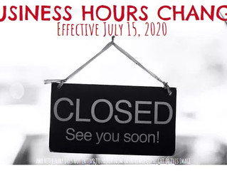 Business Hours Change - Effective 7/15/2020
