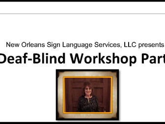 Deaf-Blind Workshop Part II -- March 4, 2017