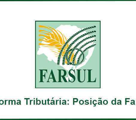 Reforma Tributária do RS: Posicionamento da Farsul