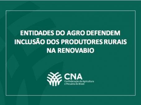 Entidades do Agro defendem inclusão dos produtores rurais na Renovabio