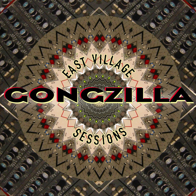 "Gongzilla ""East Village Sessions"""