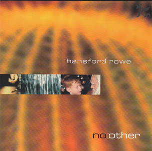 """Hansford Rowe """"No Other"""""""
