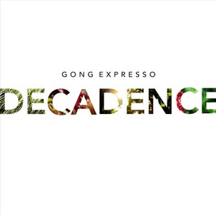 """Gong Expresso """"Decadence"""""""