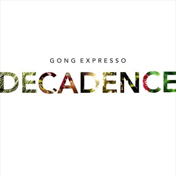 "Gong Expresso ""Decadence"""