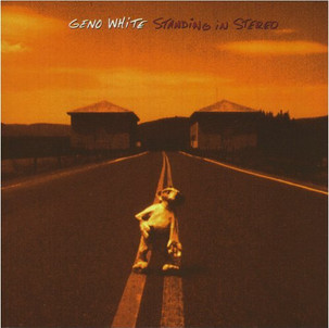 """Geno White """"Standing In Stereo"""""""