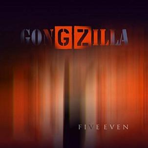 "Gongzilla ""Five Even"""