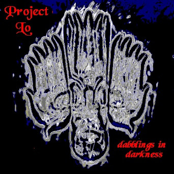 "Project Lo ""Dabblings In Darkness"""