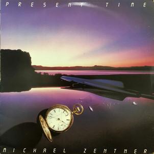 """Michael Zentner """"Present Time"""""""