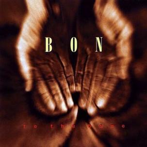 "Bon ""To The Bone"""