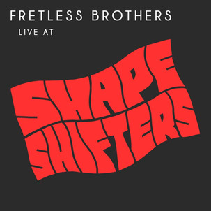 """Fretless Brothers """"Live At Shape Shifters"""""""