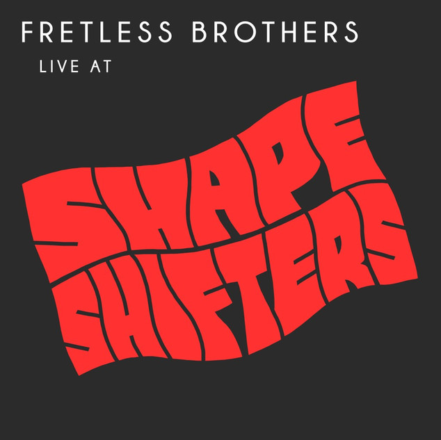 "Fretless Brothers ""Live At Shape Shifters"""