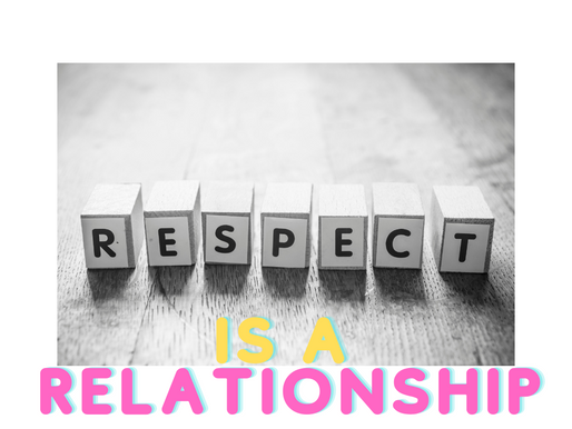 How To Get Along With Teens: Part 3 Respect is a Relationship