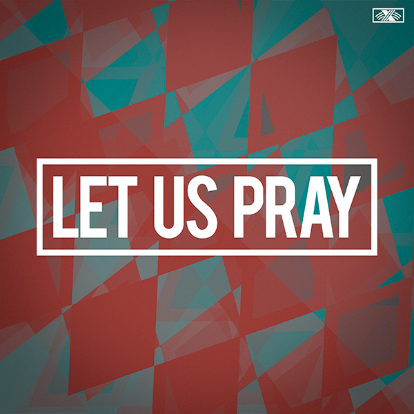"Let Us Pray Cover. ""Let Us Pray' is in capital block letters in the center, outlined by a matching white box. The background is a stylized and warped checkerboard graphic that is teal and red."