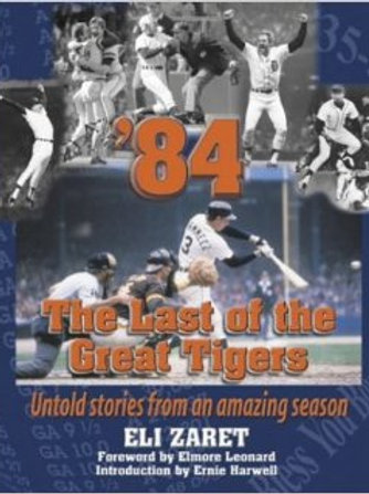 """""""'84 - The Last of the Great Tigers"""" by Eli Zaret"""
