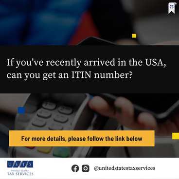 I arrived in the USA two weeks ago, can I get an ITIN number?