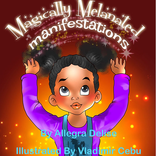 Magically Melanated Manifestations