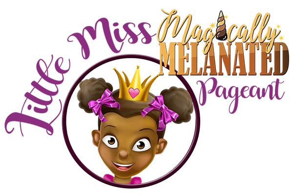 Little Miss Magically Melanated Pageant