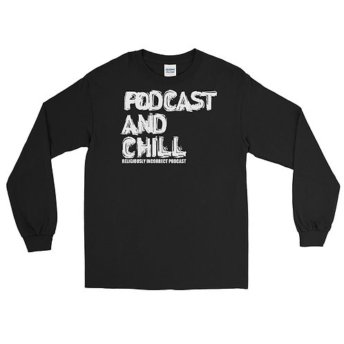 Podcast and Chill Long Sleeve Shirt