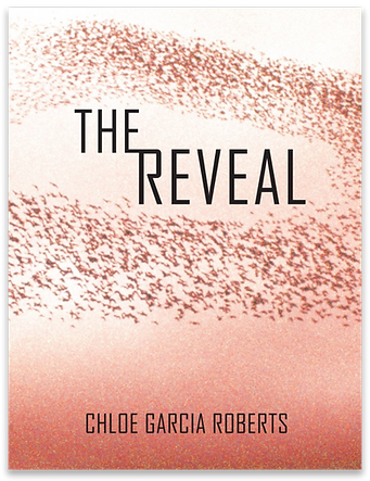 The Reveal by Chloe Garcia Roberts